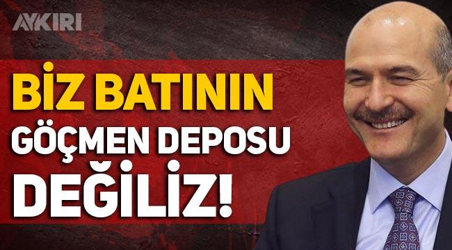 """Süleyman Soylu: """"Biz batının göçmen deposu değiliz!"""""""
