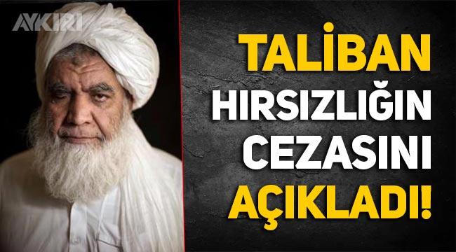Taliban, Afganistan'da hırsızlara verilecek cezayı açıkladı!