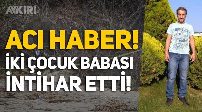 Tekirdağ'da bunalıma giren iki çocuk babası Murat Çoban intihar etti