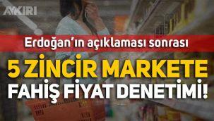 Ticaret Bakanlığı'ndan 5 zincir markete fahiş fiyat denetimi!