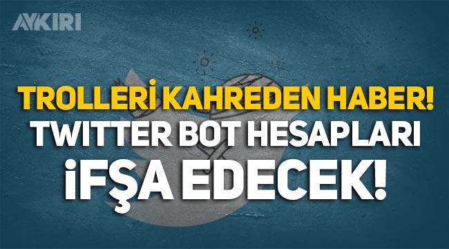 Trolleri kahreden haber: Twitter, bot hesapları ifşa edecek!