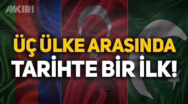 Türkiye, Azerbaycan ve Pakistan arasında tarihte bir ilk!