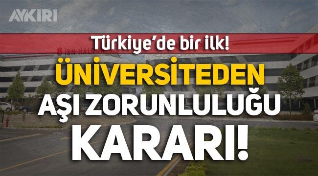 Türkiye'de bir ilk: Üniversite, aşı zorunluluğu getirdi!
