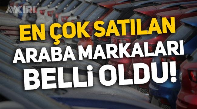 Türkiye'de en çok satılan arabalar belli oldu! En çok satılan araba markaları neler? En ucuz sıfır araba hangisi?