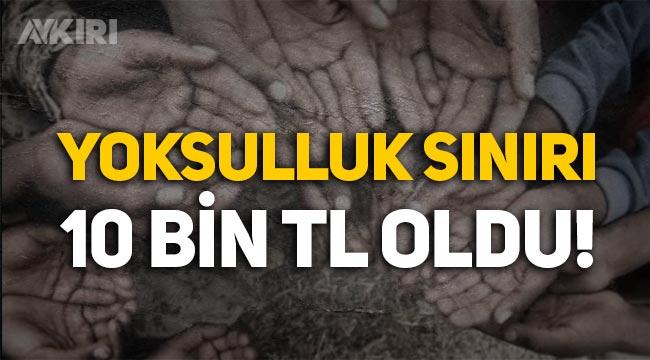 Türkiye'de yoksulluk sınırı 10 bin lira oldu