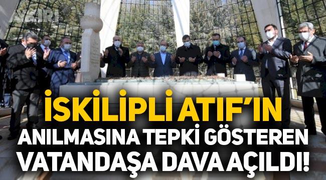 Vali şikayetçi oldu: İskilipli Atıf'ın anılmasına tepki gösteren vatandaşa dava açıldı!