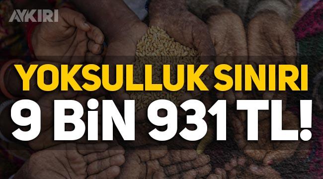 Yoksulluk sınırı ne kadar? Türk-İş, yoksulluk sınırını 9 bin 931 TL olarak açıkladı!