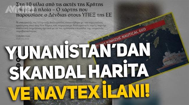Yunanistan'dan skandal harita ve NAVTEX ilanı