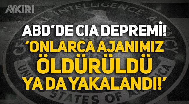 """ABD'de CIA depremi: """"Onlarca ajanımız öldürüldü ya da yakalandı!"""""""