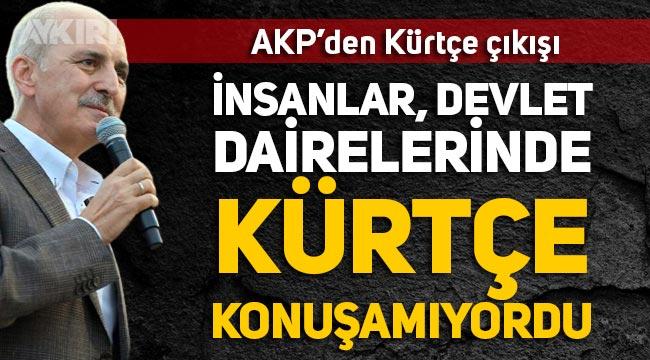 """AKP'den Kürtçe çıkışı: """"Ana dil ana sütü kadar helaldir"""""""