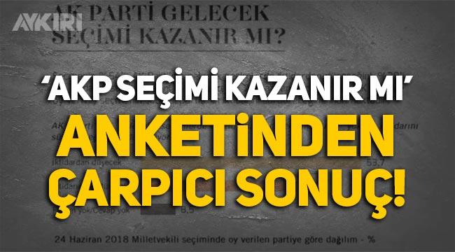 """""""AKP seçimi kazanır mı"""" anketinden çarpıcı sonuç, """"AKP iktidardan düşecek"""" diyenlerin oranı"""