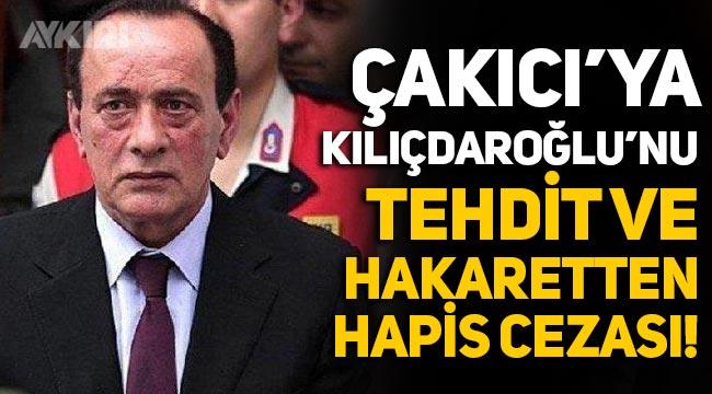 Alaattin Çakıcı'ya Kemal Kılıçdaroğlu'nu tehdit ve hakaretten hapis cezası