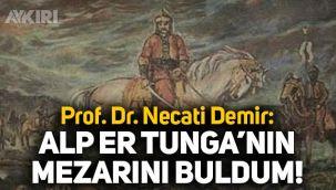 Alp Er Tunga'nın mezarı bulundu mu? Prof. Dr. Necati Demir'den açıklama