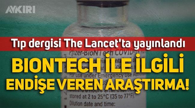 Biontech aşısıyla ilgili endişe veren araştırma: Koruyuculuk kısa sürede yüzde 47'nin altına düşüyor