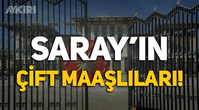 Cumhurbaşkanlığı Sarayı'ndaki çift maaşlılar!