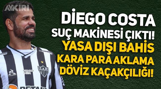 Diego Costa hakkında skandal iddialar: Kara para aklama, kumar, döviz kaçakçılığı...