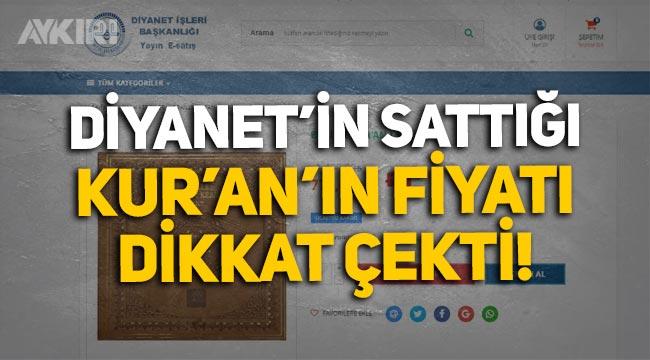 Diyanet'in sattığı Kur'an'ın fiyatı dikkat çekti: 1400 lira