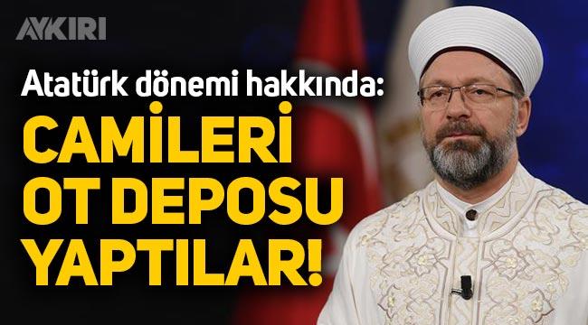 Diyanet İşleri Başkanı Ali Erbaş: Camileri ot deposu yaptılar,