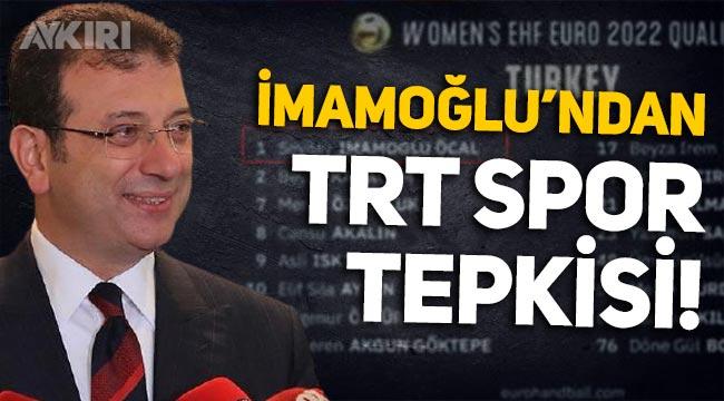 """Ekrem İmamoğlu'ndan spikeri """"İmamoğlu"""" diyemeyen TRT Spor'a tepki"""