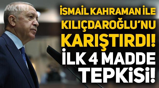 Erdoğan'dan 'İlk 4 madde' tepkisi: İsmail Kahraman ile Kemal Kılıçdaroğlu'nu karıştırdı!