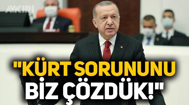 """Erdoğan: """"Kürt sorununu biz çözdük"""""""