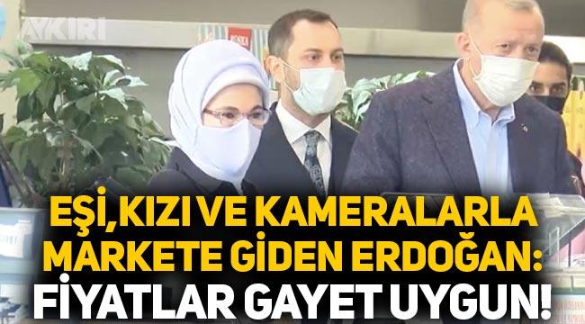 """Eşi, kızı ve kameralarla markete giden Erdoğan: """"Fiyatlar gayet uygun!"""""""