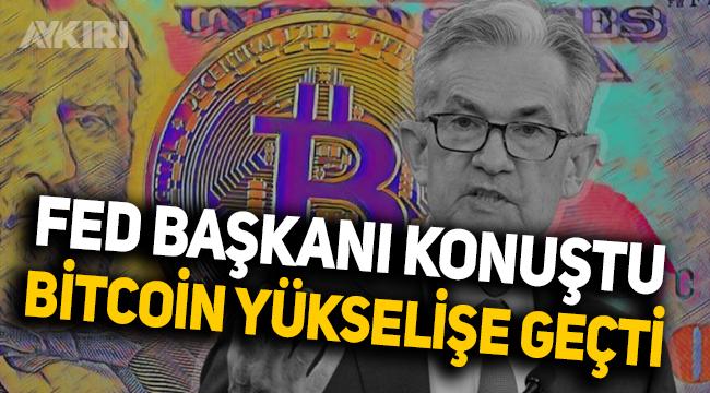 Fed Başkanı konuştu, Bitcoin yükselişe geçti