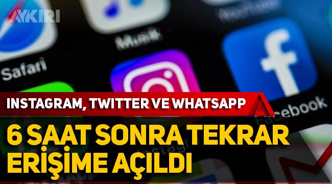Instagram, Facebook ve WhatsApp 6 saat sonra tekrar erişime açıldı!