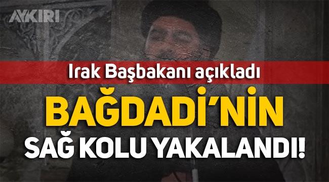 Irak Başbakanı açıkladı: IŞİD lideri Bağdadi'nin sağ kolu yakalandı