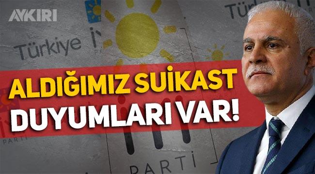 """İYİ Partili Koray Aydın: """"Bizim de aldığımız suikast duyumları var"""""""