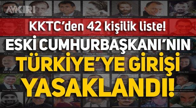 KKTC'den 42 kişinin Türkiye'ye girişi yasaklandı!