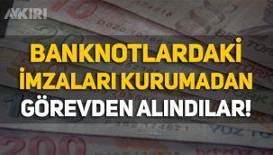 Merkez Bankası başkan yardımcılarının imzaları, yeni banknotlara eklenmişti!