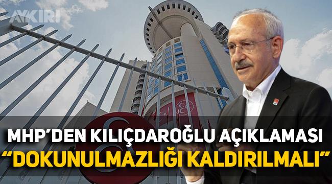 """MHP'den Kılıçdaroğlu açıklaması: """"Dokunulmazlığı kaldırılmalı"""""""
