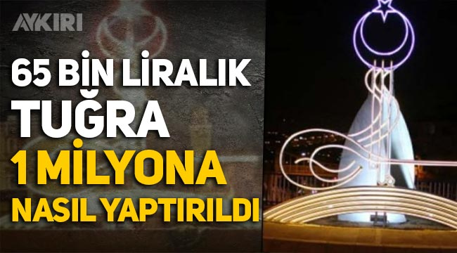 MHP'li belediyenin 65 bin liralık tuğralı aydınlatmayı 1 milyona yaptırması tartışma yarattı