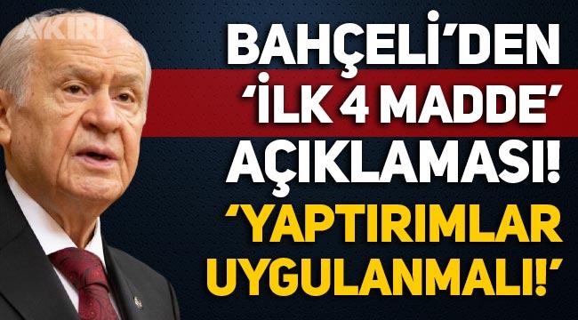 MHP lideri Devlet Bahçeli'den 'ilk 4 madde' çıkışı!