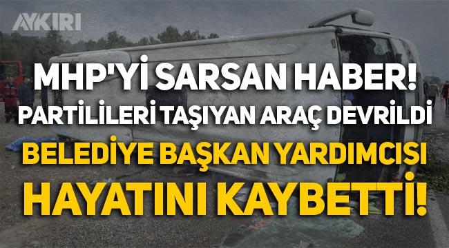 MHP'yi sarsan haber: Partilileri taşıyan araç devrildi, belediye başkan yardımcısı hayatını kaybetti