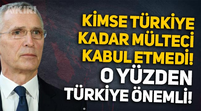 NATO Genel Sekreteri: Hiçbir müttefik Türkiye kadar 'mülteci' kabul etmedi, o yüzden Türkiye önemli