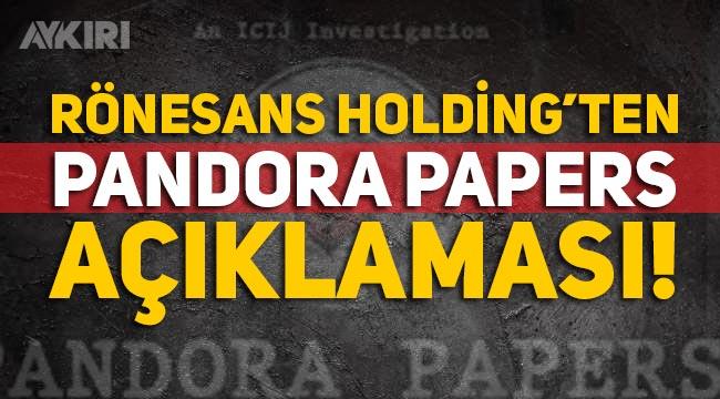 Pandora Papers belgeleri ile ilgili Rönesans Holding'ten açıklama