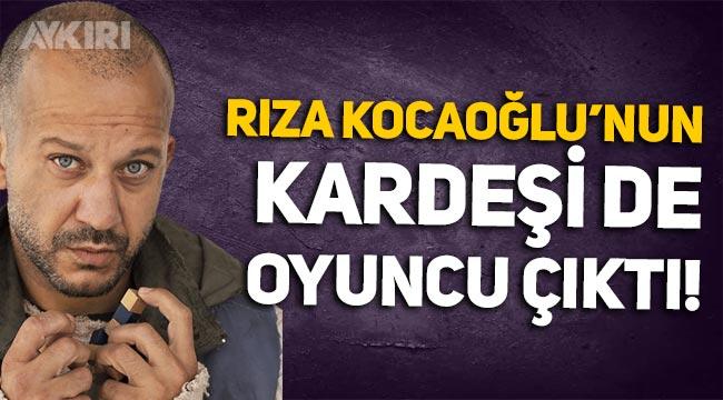Rıza Kocaoğlu'nun kardeşi de oyuncu çıktı