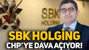 SBK Holding, CHP'ye dava açıyor! İşte nedeni...