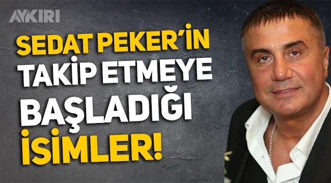 Sedat Peker, Twitter'dan o isimleri takip etmeye başladı