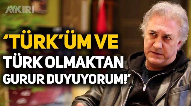 Tamer Karadağlı: Türk'üm ve Türk olmaktan gurur duyuyorum