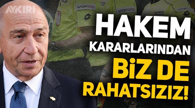 TFF Başkanı Nihat Özdemir: Hakem ve VAR kararlarından biz de rahatsızız