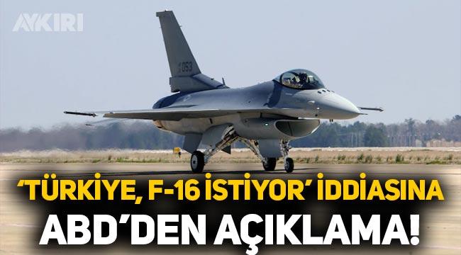 """""""Türkiye ABD'den 40 adet F-16 istedi"""" iddiasına ABD'den açıklama"""