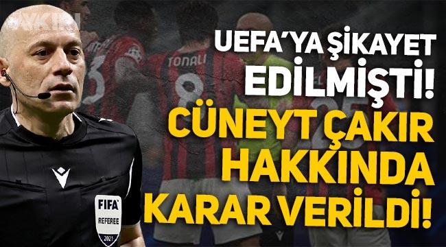 UEFA, Milan'ın şikayet ettiği Cüneyt Çakır hakkında kararını verdi!