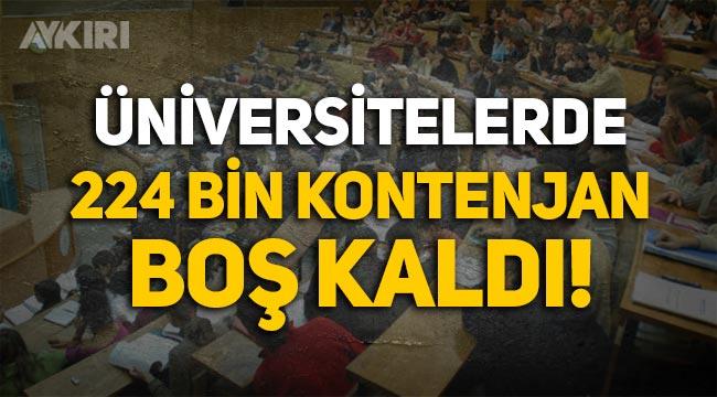 Üniversitelerde 224 bin kontenjan boş kaldı!