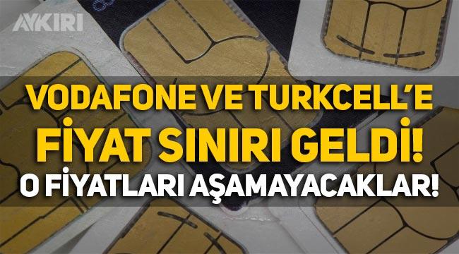 Vodafone ve Turkcell'e fiyat sınırı geldi, Türk Telekom muaf tutuldu!